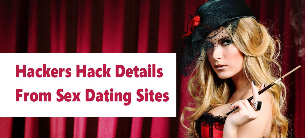 hackers: adult sex dating sites hacked